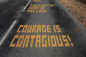 Courage is contagious!